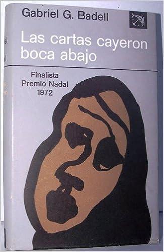 Cartas cayeron boca abajo, las: Gabriel García-Badell ...