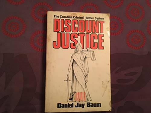 Discount justice: The Canadian criminal justice system
