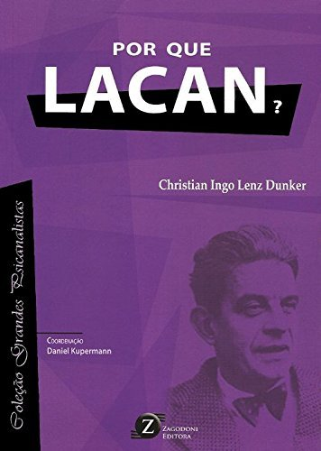 Por que Lacan? - Coleção Grandes Psicanalistas