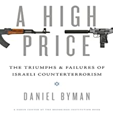 A High Price: The Triumphs and Failures of Israeli Counterterrorism  Audiobook by Daniel Byman Narrated by Luke Truan