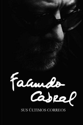 Facundo Cabral: Sus ultimos correos (Spanish Edition) [Facundo Cabral - La Pereza Ediciones] (Tapa Blanda)