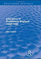 Literature In Protestant England 1560-1660