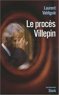 Le procès Villepin, Valdiguié, Laurent