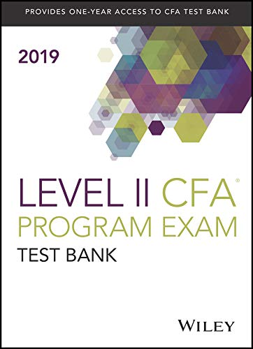 Wiley Study Guide + Test Bank for 2019 Level II CF