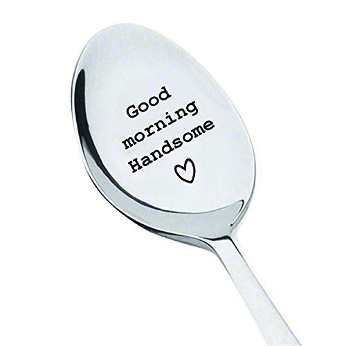 (Good Morning Handsome Personalized Gift For Boy Friend Engraved Spoon Gift For Him Unique Birthday Gift For Husband Engraved Coffee Spoon Coffee Lover Gift)