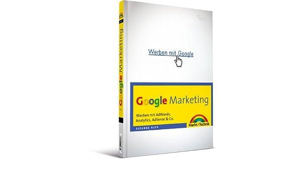 Google Marketing: Werben mit AdWords, Analytics, AdSense & Co: Amazon.es: Susanne Rupp: Libros en idiomas extranjeros