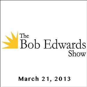 The Bob Edwards Show, Kenneth Cukier and Josh Ritter, March 21, 2013 Radio/TV Program