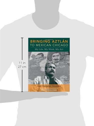 Bringing Aztlan to Mexican Chicago: My Life, My Work, My Art