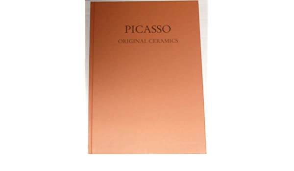 original ceramics by pablo picasso catalogue of an exhibition held 6 june 11 august 1984 at the nicola jacobs gallery