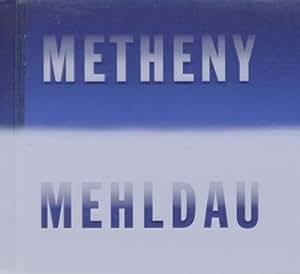 Metheny / Mehldau