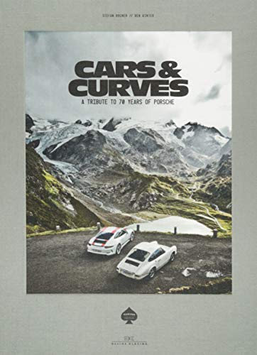 - Cars & Curves: A Tribute to 70 Years of Porsche (English and German Edition)