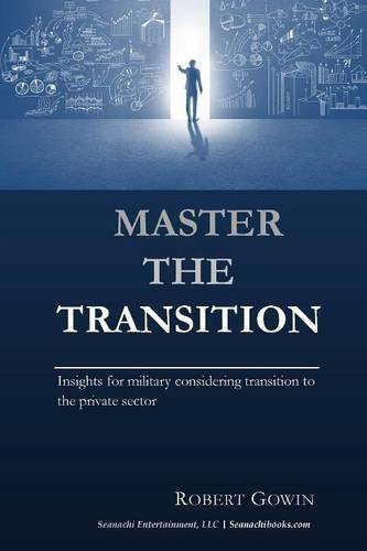 Master the Transition, Insights for military considering transition to the private sector PDF