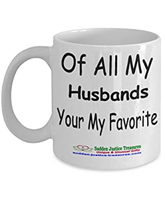 Of All My Husbands Your My Favorite White Mug Unique Birthday, Special Or Funny Occasion Gift. Best 11 Oz Ceramic Novelty Cup for Coffee, Tea, Hot Chocolate Or Toddy