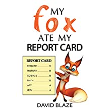 My Fox Ate My Report Card (an exciting fantasy for children ages 8-12)