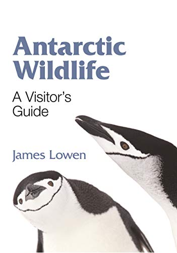Antarctic Wildlife: A Visitor's Guide (Princeton University Press -