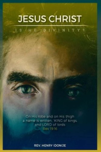 Read Online Jesus Christ: Is He Divinity PDF
