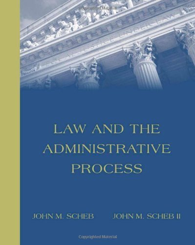 Law and the Administrative Process (with InfoTrac) by John M. Scheb (2004-07-21)