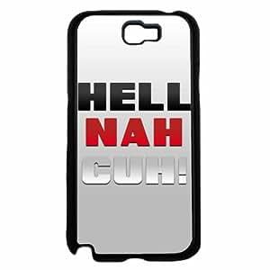 Hell Nah Cuh- Plastic Phone Case Back Cover Samsung Galaxy Note II 2 N7100