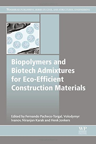 Biopolymers and Biotech Admixtures for Eco-Efficient Construction Materials (Woodhead Publishing Series in Civil and Structural Engineering) (2016-01-26)