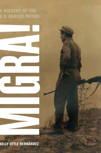 Migra!: A History of the U.S. Border Patrol (American Crossroads)