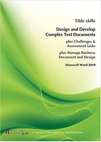 Microsoft Word 2010: Design and Produce Complex Text Documents (Tilde Skills)