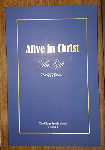 Alive in Christ, The Gift -