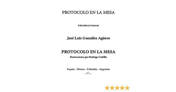Protocolo en la mesa eBook: José Luis González Agüero: Amazon.es: Tienda Kindle