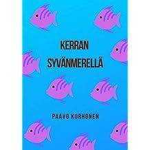 Kerran syvänmerellä (Finnish Edition)