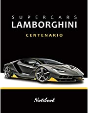 """Supercars Lamborghini Centenario Notebook: for boys Notebook Composition Book, Dream Cars Lamborghini Journal / Diary / Notebook, Lined ,Ruled, (8.5"""" x 11"""") Large"""