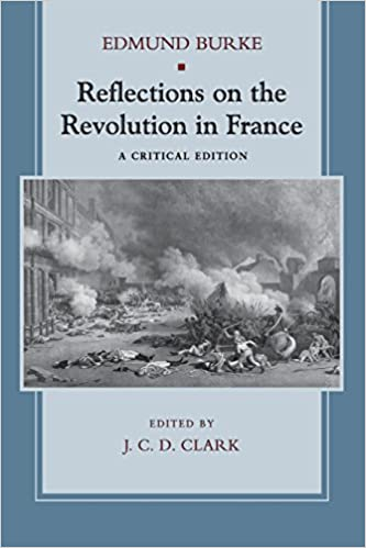 Reflections On The Revolution In France A Critical Edition Edmund