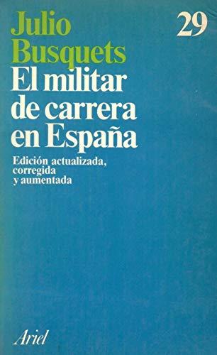 Militar de Carrera en España, el: Amazon.es: Busquets Bragulat, Julio: Libros