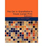 img - for [ [ [ The Cat in Grandfather's House - Large Print [ THE CAT IN GRANDFATHER'S HOUSE - LARGE PRINT ] By Grabo, Carl Henry ( Author )Mar-18-2008 Paperback book / textbook / text book