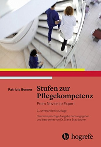 Stufen zur Pflegekompetenz: From Novice to Expert