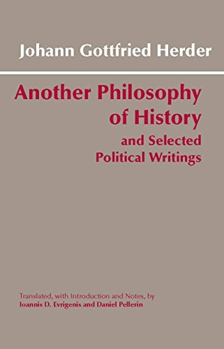 Download Another Philosophy of History and Selected Political Writings (Hackett Classics) by Johann Gottfried Herder (2004) Paperback pdf epub