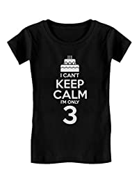 Birthday Cake - I Can't Keep Calm I'm 3 Kids Funny/Kids Girls' Fitted T-Shirt