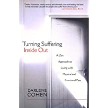 Turning Suffering Inside Out: A Zen Approach for Living with Physical and Emotional Pain