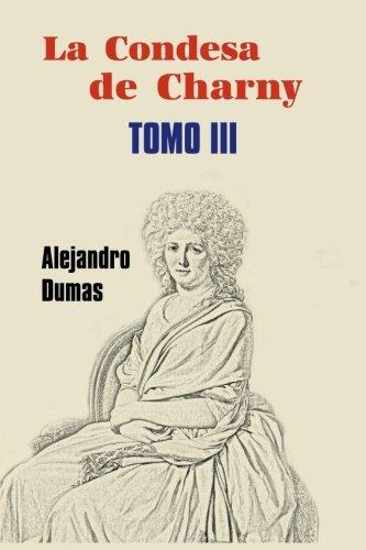 La condesa de Charny (Tomo 3) (Volume 3) (Spanish Edition)