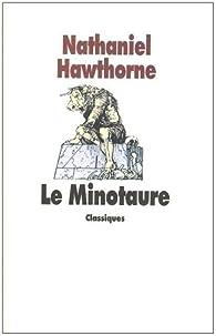 Le minotaure par Nathaniel Hawthorne