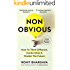 Non-Obvious: How to Think Different, Curate Ideas & Predict The Future (English Edition)