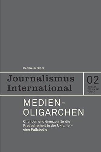 Medienoligarchen. Chancen und Grenzen f�r die Pressefreiheit in der Ukraine - eine Fallstudie