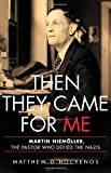 Then They Came for Me: Martin Niemöller, the