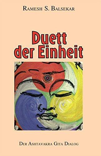 Duett der Einheit. Der Ashtavakra Gita Dialog (Book on Demand)