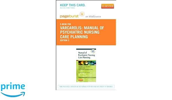 manual of psychiatric nursing care planning elsevier ebook on rh amazon com Psychiatric Nursing Varcarolis 6th Psychiatric Nursing Varcarolis 6th
