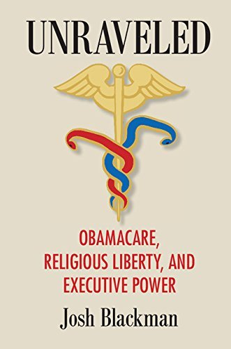 Download PDF Unraveled - Obamacare, Religious Liberty, and Executive Power
