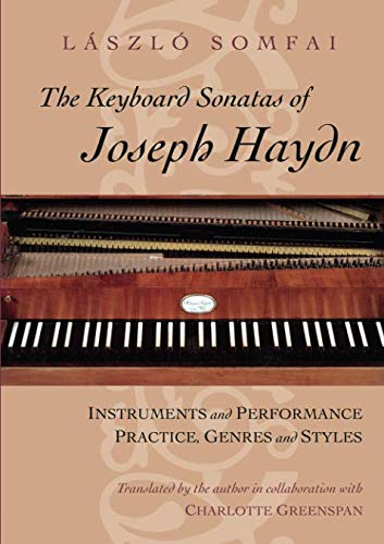 The Keyboard Sonatas of Joseph Haydn: Instruments and Performance Practice, Genres and Styles ()