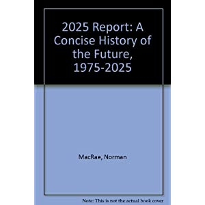 The 2025 Report: A Concise History of the Future, 1975-2025