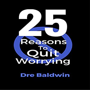 25 Reasons to Quit Worrying Audiobook