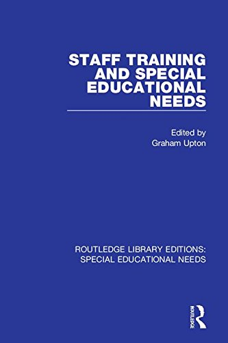 Staff Training and Special Educational Needs (Routledge Library Editions: Special Educational Needs) (Volume 56)