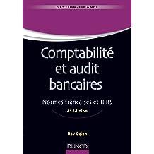 Comptabilité et audit bancaires - 4e édition : Normes françaises et IFRS (Gestion - Finance) (French Edition)