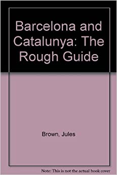 Barcelona and Catalunya: The Rough Guide